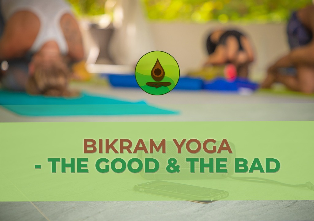 bikram yoga benefits and drawbacks